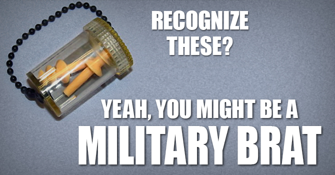 Military Brat Earplugs Meme